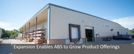EXPANSION ENABLES ABS TO GROW PRODUCT OFFERINGS